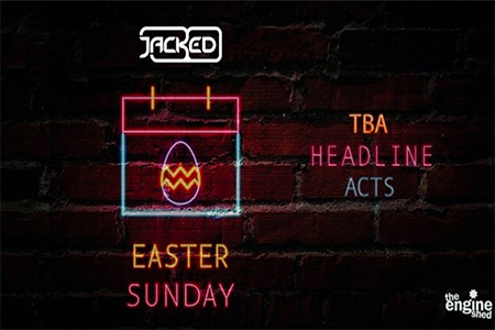 Jacked Easter Sunday - POSTPONED Image