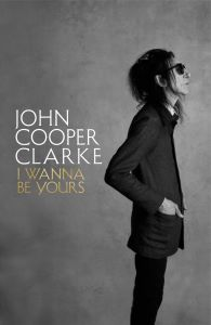 Dr John Cooper Clarke - The I Wanna Be Yours Tour Image
